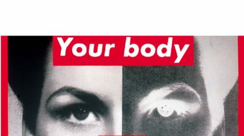 Barbara Kruger Your body is a battleground