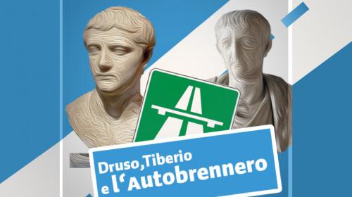 Druso, Tiberio e l'Autobrennero