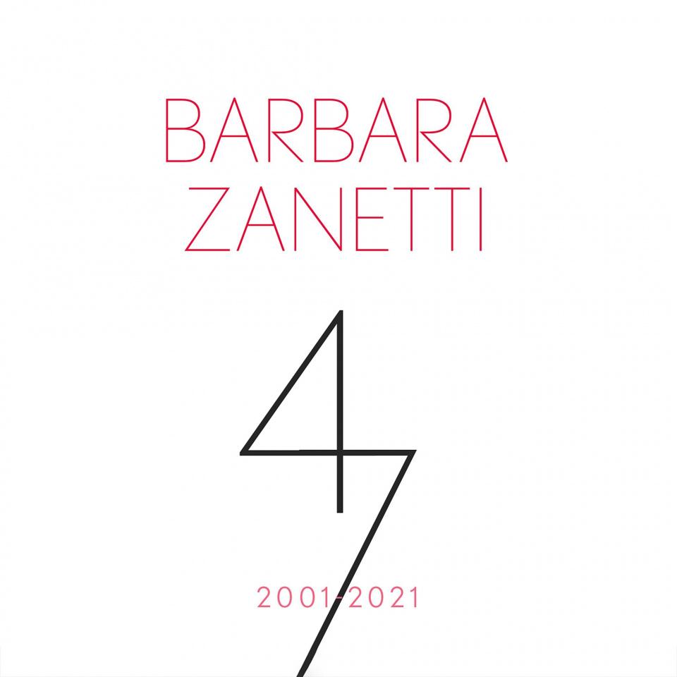"""Barbara Zanetti """"47 - 2001/2021"""""""