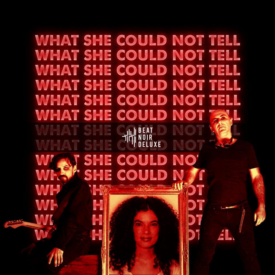 """""""What She Could Not Tell"""", die vierte Single aus dem zweiten Album von Beat Noir Deluxe."""