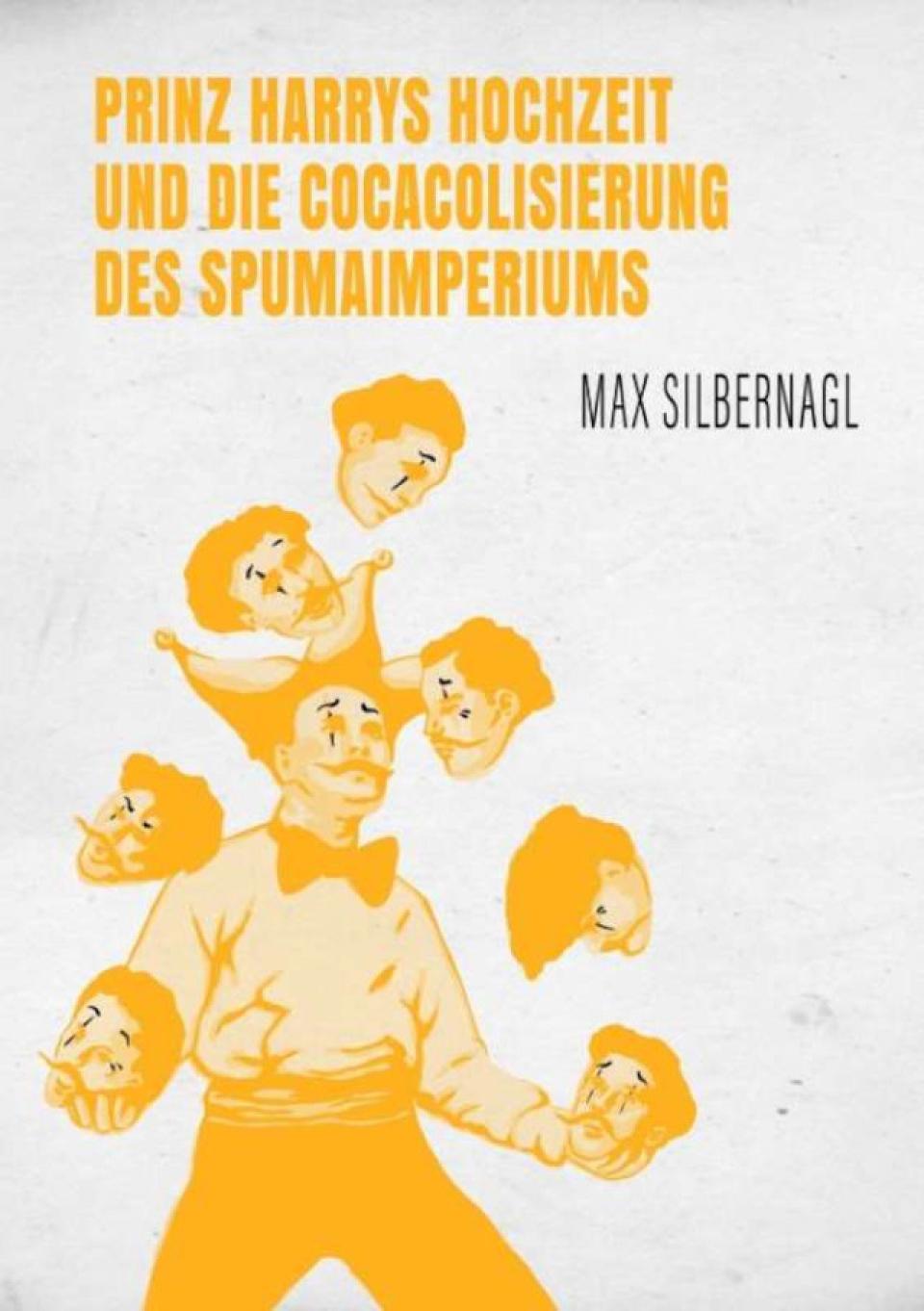 Max Silbernagl - Prinz Harrys Hochzeit und die Cocacolisierung des Spumaimperiums